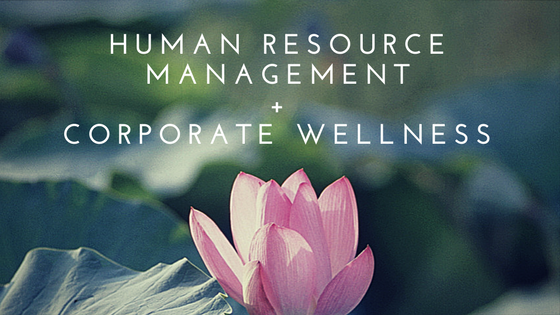 Human Resource Management +Corpate Wellness